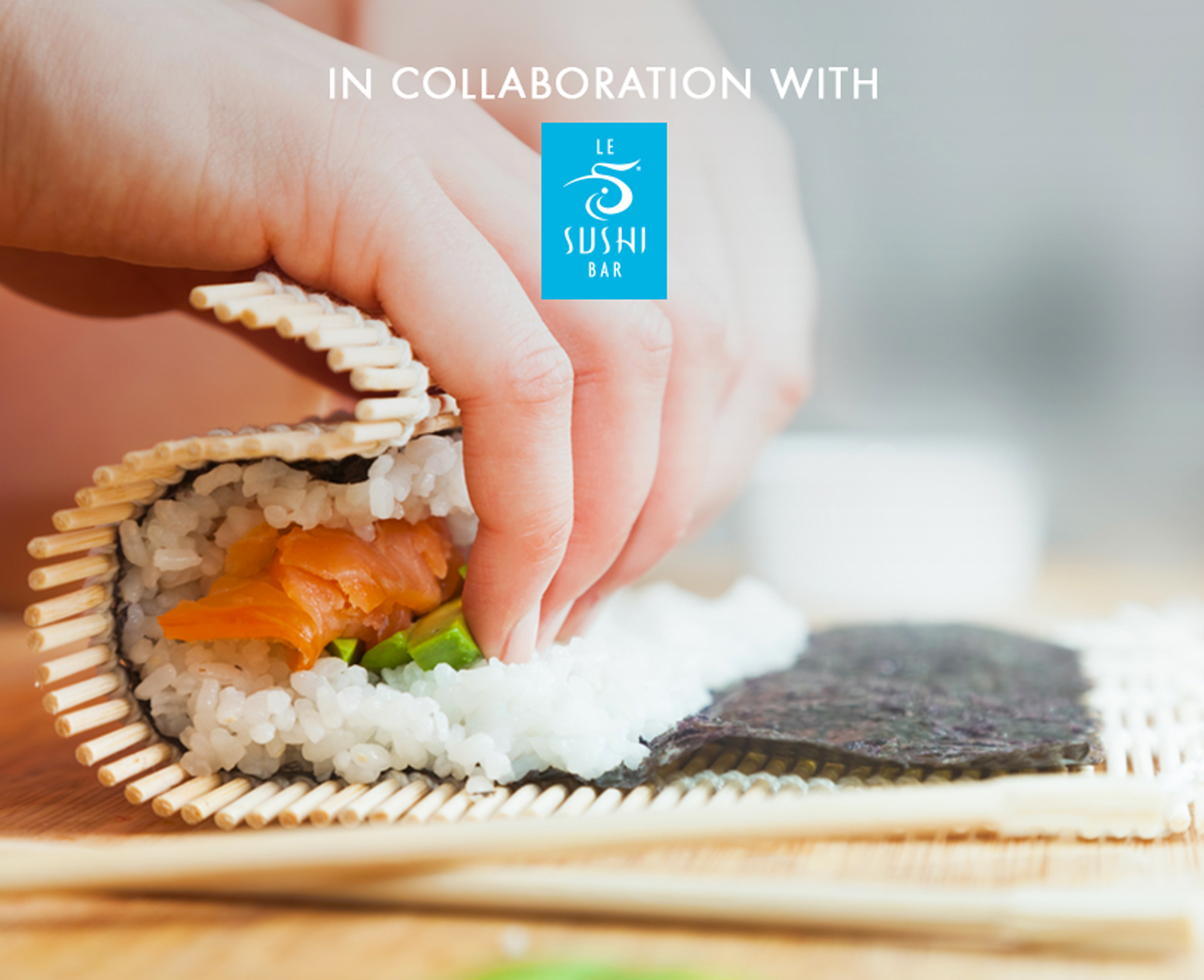 The art of rolling sushi in collaboration with Le Sushi Bar